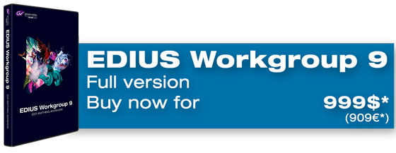 Buy EDIUS Workgroup 9 now